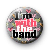 Im with the band 2 badges