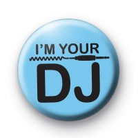 Im Your DJ Badge