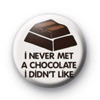 I Never Met a Chocolate Badges