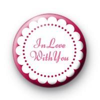 In Love With You Badge