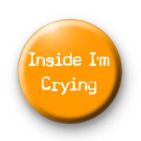 Inside i'm crying Badges Button Badges