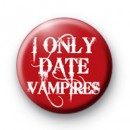 I only date Vampires badges