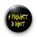I Predict a RIOT Button Badge