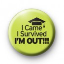 I Survived Im Out Badge