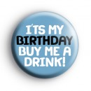 Its My Birthday Buy Me a Drink Badge