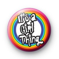 Its a Girl Thing Badge