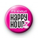 Pink It's Always Happy Hour Badge