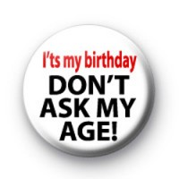 Dont ask my age badge