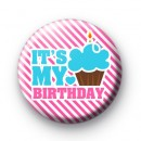 Its My Birthday Pink Button Badges