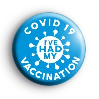 I've Had My COVID Vaccination Blue Badge