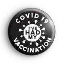 I've Had My COVID Vaccination Black Badge