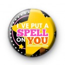 Ive Put A Spell On You Halloween Badge