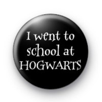 I Went To School At Hogwarts Badges
