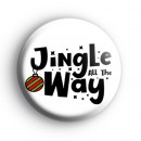 Jingle All The Way Christmas Badge