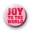 Joy To The World Pink Badge