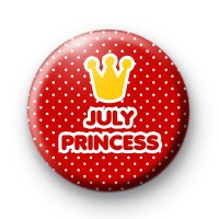 July Princess Birthday Button Badges