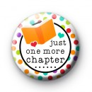 Just One More Chapter Button Badge
