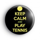 Keep Calm and Play Tennis Badge