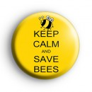 Keep Calm and Save The Bees Badge