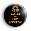 Keep Calm and Stay Positive Badge