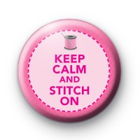 Keep Calm and Stitch On Pink Badge