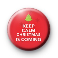 Keep Calm Christmas Is Coming Badge
