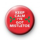 Keep Calm I've Got Mistletoe Badge