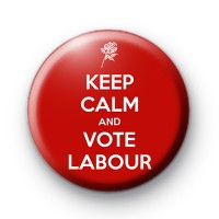 Keep Calm and Vote Labour Button Badges