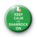 Keep Calm and Shamrock On Badge