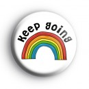 Keep Going Rainbow Badge