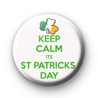 Keep Calm Its St Patricks Day Badge
