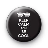 Keep Calm and Be Cool Badges Button Badges