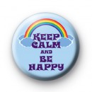 Keep Calm and Be Happy Button Badges