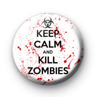 Keep Calm and Kill Zombies Badge