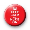 Keep Calm and Nurse On Badge