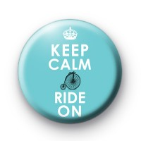 Keep Calm and Ride on Button Badges