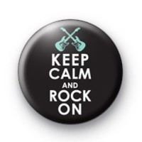 Keep Calm and Rock On Badge