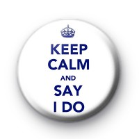 Keep Calm and Say I Do Badges thumbnail