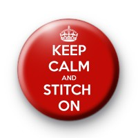 Keep Calm and Stitch On Badge