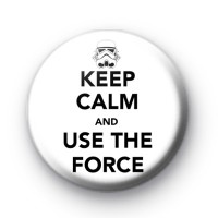 Keep Calm and Use the Force Badge