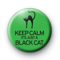 Keep Calm Its Only a Black Cat Badge