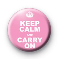 Keep Calm and carry on Badge Pink