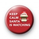 Keep Calm Santa Is Watching Badge