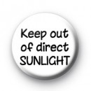 Keep out of Direct Sunlight badge