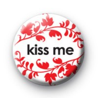 Kiss Me Floral Badge