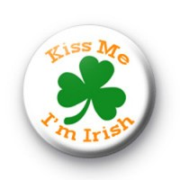 Kiss me i'm Irish badges