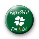 St Patrick's Day Button Badges Kiss Me