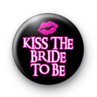 Kiss The Bride To Be Pink Lips Badge