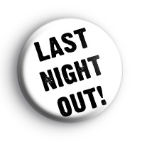Last Night OUT Badge
