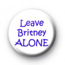 Leave Britney ALONE badges